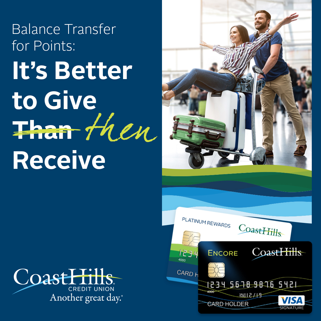 Earn 1 point per $1 transferred to a CoastHills Visa card