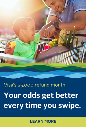 Visa's $5,000 Refund Month. Your chances get better every time you swipe. Click here to learn more.