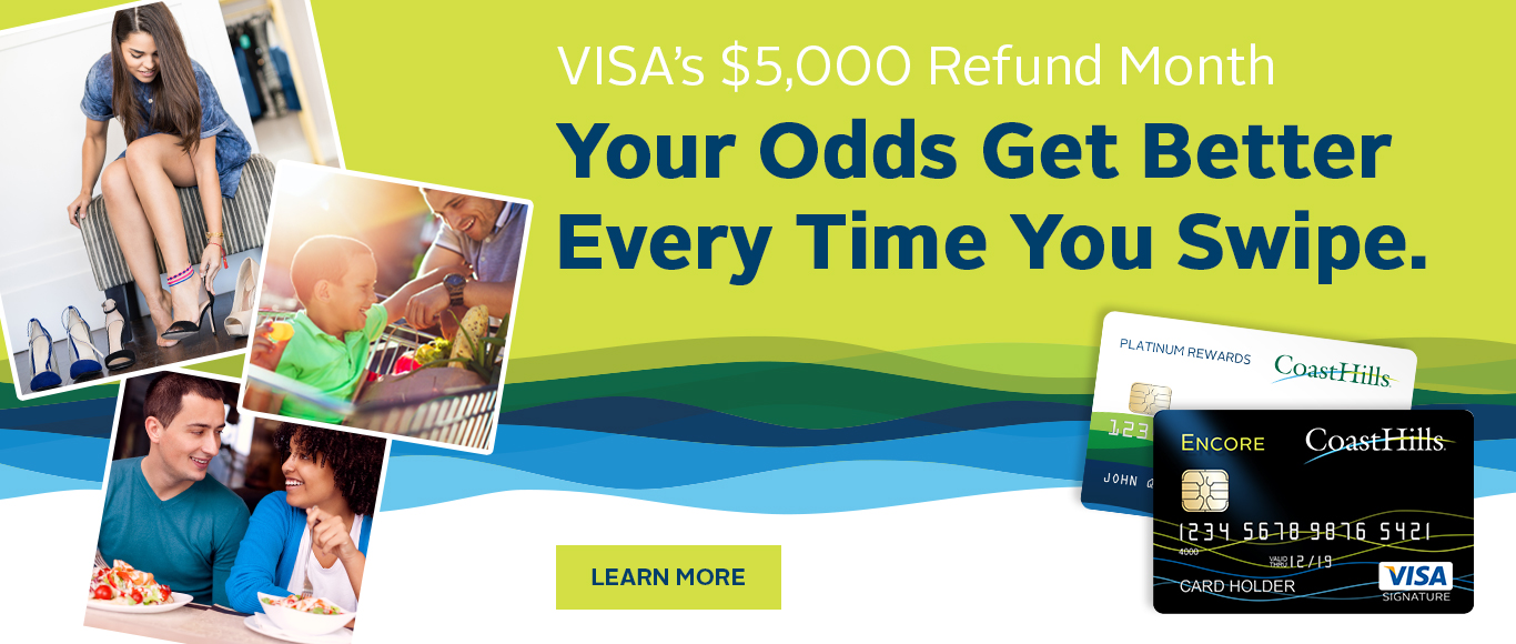 Win up to $5,000 just for using your CoastHills Visa card.